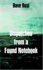 Cover of: Dispatches from a Found Notebook | Dave Rosi