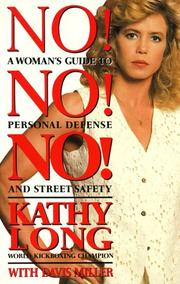 Cover of: No! no! no! a woman's guide to personal defense and street s