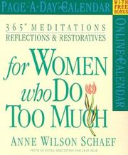 Cover of: 365 Meditations, Reflections & Restoratives for Women Who Do Too Much Page-A-Day Calendar 2004 (Page-A-Day(r) Calendars) | Anne Wilson Schaef