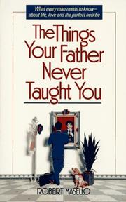 Cover of: The things your father never taught you