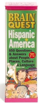 Cover of: Brain Quest Hispanic America: 850 Questions & Answers About People, Places, Culture & Language (Brain Quest)