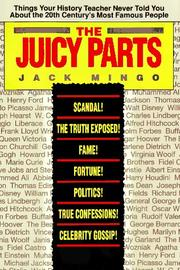 Cover of: The juicy parts | Jack Mingo