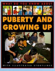 Cover of: Puberty And Growing Up (What Do You Know About) | Pete Sanders