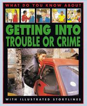 Cover of: Getting Into Trouble Or Crime (What Do You Know About)