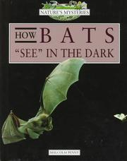 Cover of: How Bats See in the Dark (Natures Mysteries) | Malcolm Penny