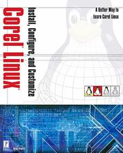 Cover of: Install, Configure, and Customize Corel Linux