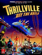 Cover of: Thrillville: Off the Rails: Prima Official Game Guide (Prima Official Game Guides)