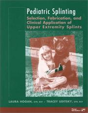Pediatric Splinting by Laura Hogan, Tracey Uditsky