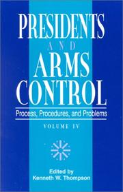 Cover of: Presidents and Arms Control, Volume 4 | Kenneth W. Thompson