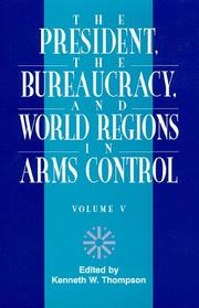 Cover of: The President, The Bureaucracy, and World Regions in Arms Control, Vol. V