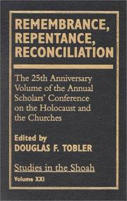 Cover of: Remembrance, Repentance, Reconciliation - Volume XXI | Douglas F. Tobler