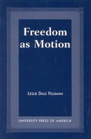 Cover of: Freedom as Motion | Leslie Dale Feldman