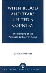 Cover of: When Blood and Tears United a Country | Elijah F. Akhahenda