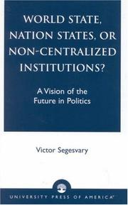 Cover of: World State, Nation States, or Non-Centralized Institutions?