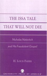 Cover of: The Issa Tale That Will Not Die, Nicholas Notovitch and His Fraudulent Gospel | H. Louis Fader