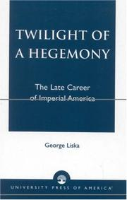 Cover of: Twilight of a Hegemony | George Liska