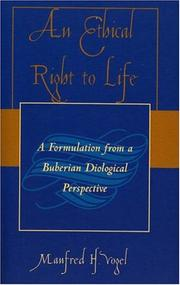 An ethical right to life by Manfred H. Vogel