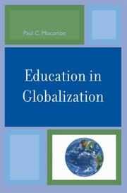 Cover of: Education in Globalization | Paul C. Mocombe