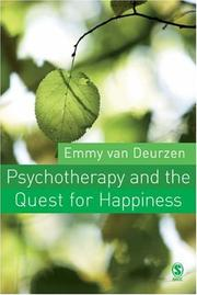 Cover of: Psychotherapy and the Quest for Happiness | Emmy Van Deurzen