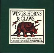 Cover of: Wings, Horns, & Claws: A Dinosaur Book of Epic Proportions