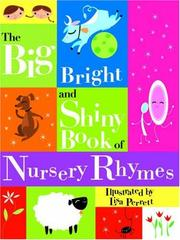 Cover of: Big Bright And Shiny Book of Nursery Rhymes (Big, Bright and Shiny)