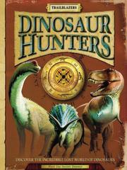 Cover of: Dinosaur Hunters: Discover the Incredible Lost World of Dinosaurs (Trailblazers)