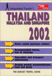 Cover of: Independent Travellers Thailand, Singapore & Malaysia 2002: The Budget Travel Guide