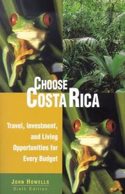 Cover of: Choose Costa Rica, 6th | John Howells