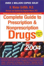 Cover of: Complete Guide to Prescription and Nonprescription Drugs 2004 (Complete Guide to Prescription and Nonprescription Drugs) | H. Winter Griffith
