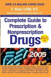 Cover of: Complete Guide to Prescription and Nonprescription Drugs 2005 (Complete Guide to Prescription and Nonprescription Drugs) | H. Winter Griffith