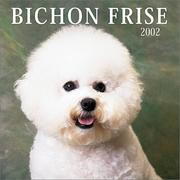 Cover of: Bichon Frise 2002 Wall Calendar |
