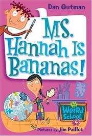 Cover of: My Weird School #4: Ms. Hannah Is Bananas!