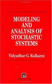 Cover of: Modeling and analysis of stochastic systems | Vidyadhar G. Kulkarni