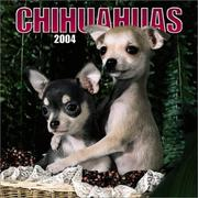 Cover of: Chihuahuas 2004 Calendar