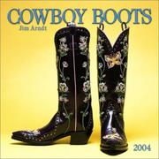Cover of: Cowboy Boots 2004 Calendar | Jim Arndt