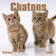 Cover of: Chatons/Kittens Mini 2004 Calendar