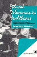 Cover of: Ethical Dilemmas in Healthcare