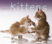 Cover of: For the Love of Kittens Deluxe 2005 Wall Calendar | BrownTrout Publishers