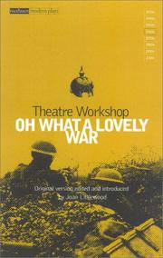 Cover of: Oh What A Lovely War (Methuen Modern Play) | Theatre Workshop