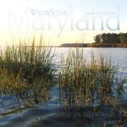 Cover of: Wild & Scenic Maryland 2006 Calendar (Regional Photographic Wall Calendars) |
