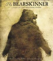 Cover of: The Bearskinner : a tale of the Brothers Grimm