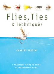 Cover of: Flies, Ties, and Techniques