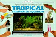 Cover of: A Practical Guide to Setting Up Your Tropical Freshwater Aquarium (Tankmasters Series)