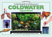 Cover of: A Practical Guide to Setting Up Your Cold Water Aquarium (Tankmaster Series)