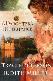 Cover of: A Daughters Inheritance (Broadmoor Legacy, Book 1) | Tracie Peterson