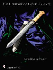 Cover of: The Heritage of English Knives | David Hayden-Wright