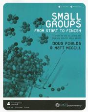 Cover of: Small Groups from Start to Finish with CDROM | Doug Fields