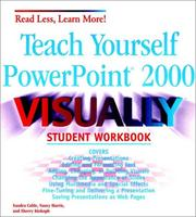 Teach Yourself PowerPoint 2000 VISUALLY Student Workbook by Sandra Cable, Nancy Harris