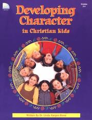 Cover of: Developing Character in Christian Kids (Grades 2-4) (Developing Character Series) | Linda Karges-Bone