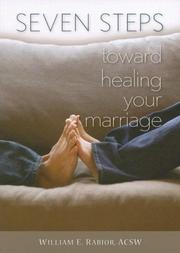 Cover of: Seven Steps Toward Healing Your Marriage | William E. Rabior